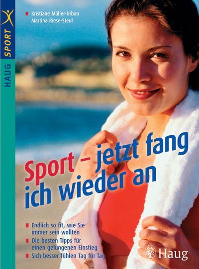 Sport - jetzt fang ich wieder an