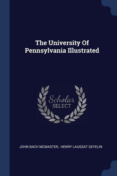 The University of Pennsylvania Illustrated