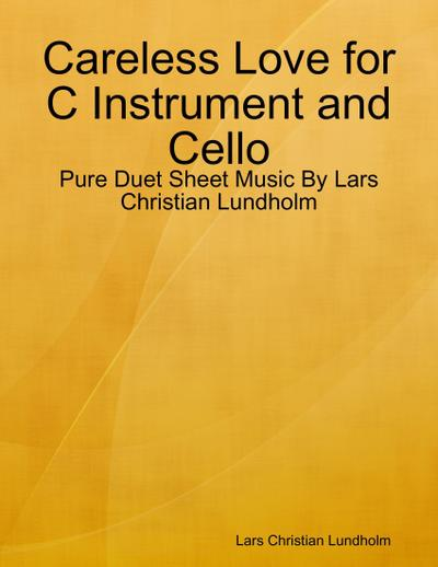 Careless Love for C Instrument and Cello - Pure Duet Sheet Music By Lars Christian Lundholm