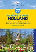 77 schönste Orte Holland: Schlösser, Parks un ...
