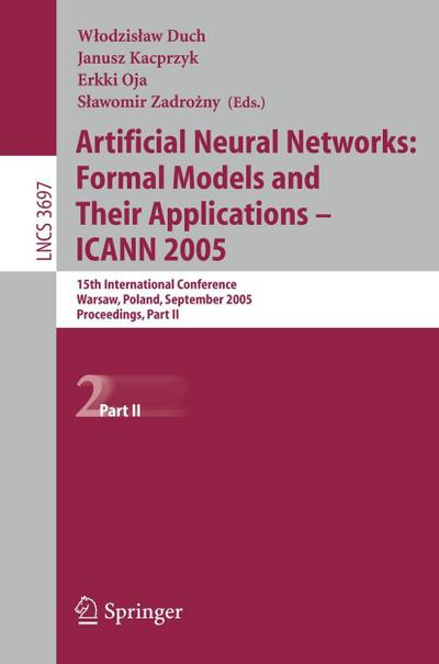 Artificial Neural Networks: Formal Models and Their Applications - ICANN 2005