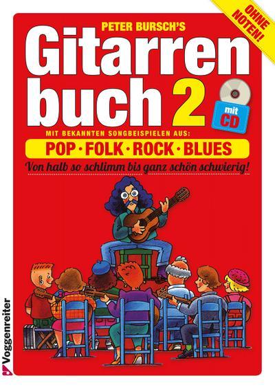 Gitarrenbuch, m. CD-Audio, Bd.2, Mit bekannten Liedbeispielen aus Pop, Folk, Rock und Blues von halb so schlimm bis ganz schön schwierig