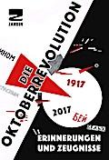 Die Oktoberrevolution: Erinnerungen und Augenzeugenberichte
