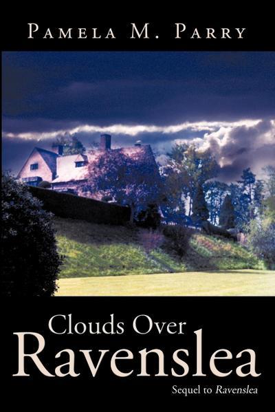 Clouds Over Ravenslea: Sequel to Ravenslea