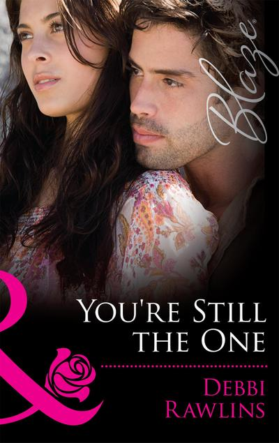 You're Still the One (Mills & Boon Blaze) (Made in Montana, Book 4)