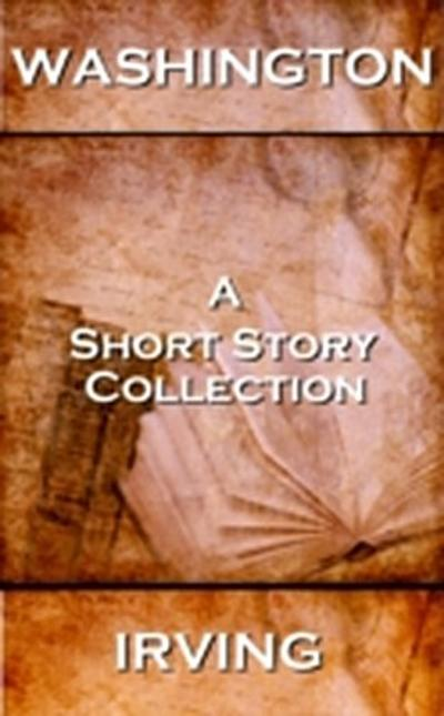 Washington Irving - A Short Story Collection