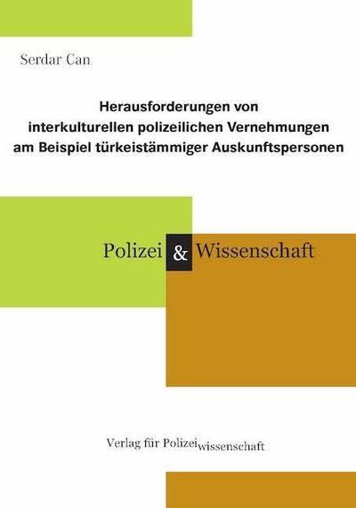 Herausforderungen von interkulturellen polizeilichen Vernehmungen am Beispiel türkeistämmiger Auskunftspersonen