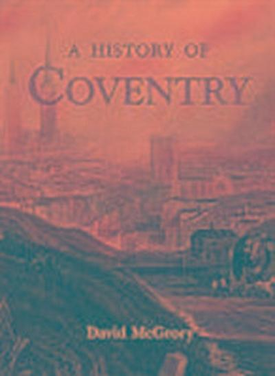 A History of Coventry