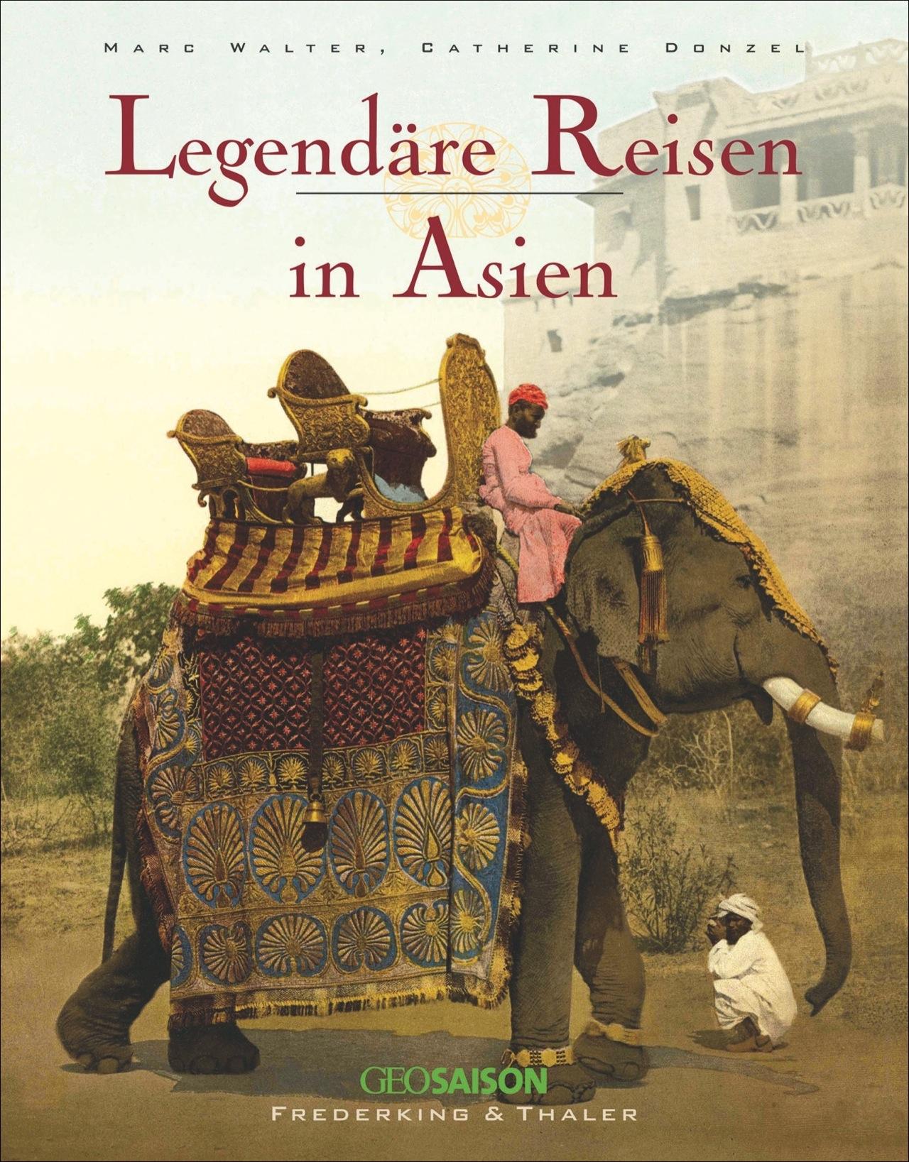 Legendäre Reisen in Asien, Marc Walter
