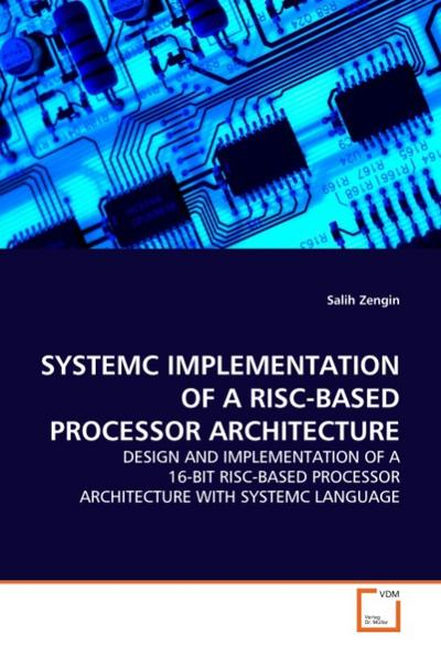 SYSTEMC IMPLEMENTATION OF A RISC-BASEDPROCESSOR ARCHITECTURE