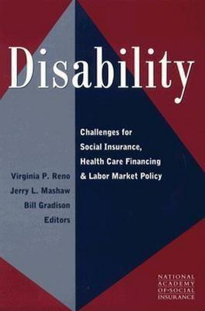 Disability: Challenges for Social Insurance, Health Care Financing, and Labor Market Policy