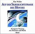 Auf der Silberlichtstrasse des Mondes. Autogenes Training mit Märchen und Musik..  1 CD