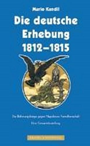 Die deutsche Erhebung 1812-1815 Mario Kandil