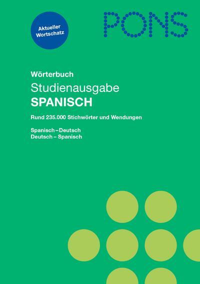 PONS Wörterbuch Studienausgabe Spanisch für Schule und Studium: Spanisch - Deutsch / Deutsch - Spanisch: Spanisch-Deutsch/Deutsch-Spanisch