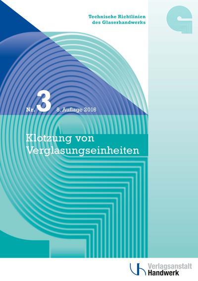 Technische Richtlinie des Glaserhandwerks Nr. 3