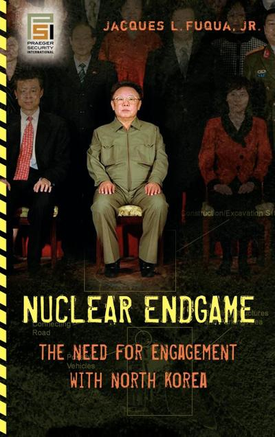 Nuclear Endgame: The Need for Engagement with North Korea