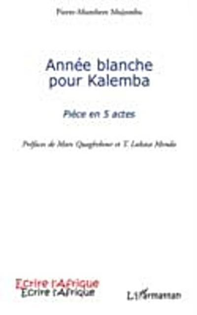 Annee blanche pour kalemba - piece en 5 actes