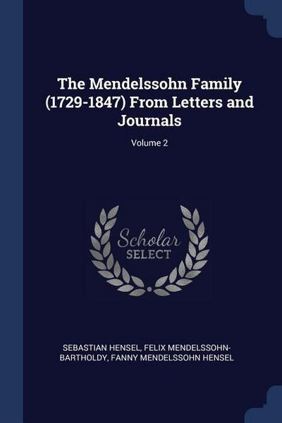 The Mendelssohn Family (1729-1847) from Letters and Journals; Volume 2