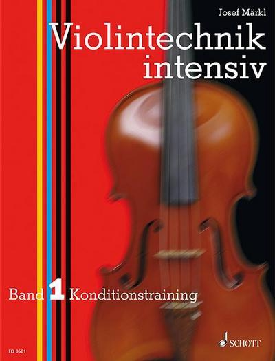 Violintechnik intensiv: Konditionstraining. Band 1. Violine.