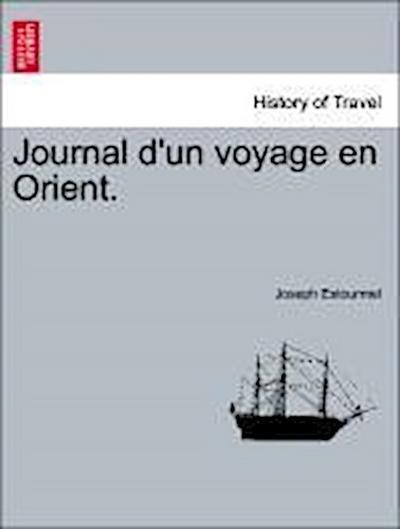 Journal d'un voyage en Orient. vol. II