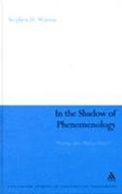 In the Shadow of Phenomenology