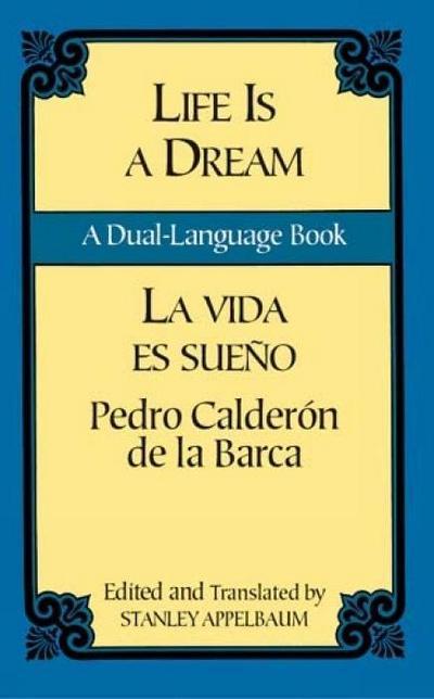 Life Is a Dream/La Vida Es Sueño: A Dual-Language Book
