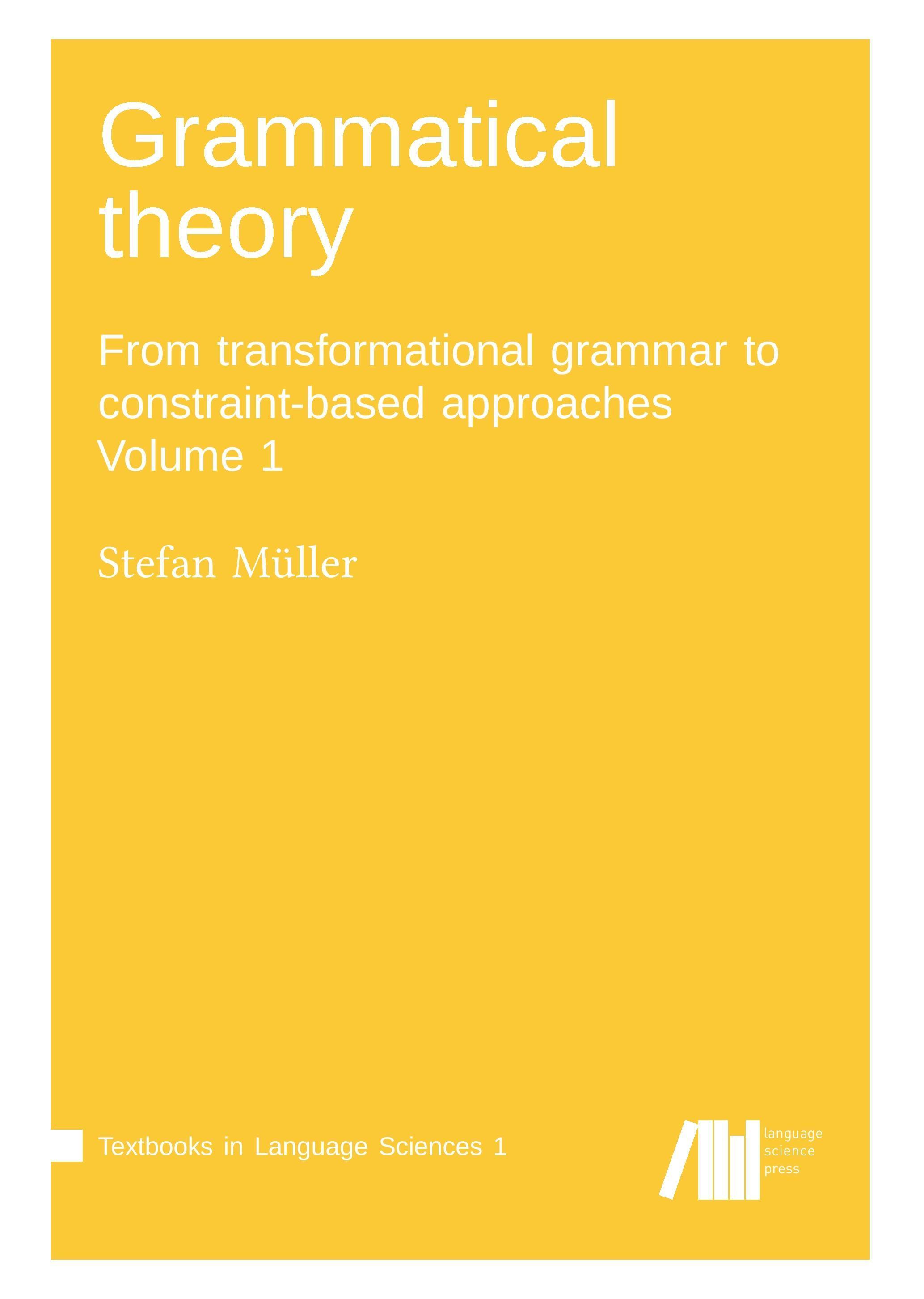 Grammatical theory Vol. 1 Stefan Müller