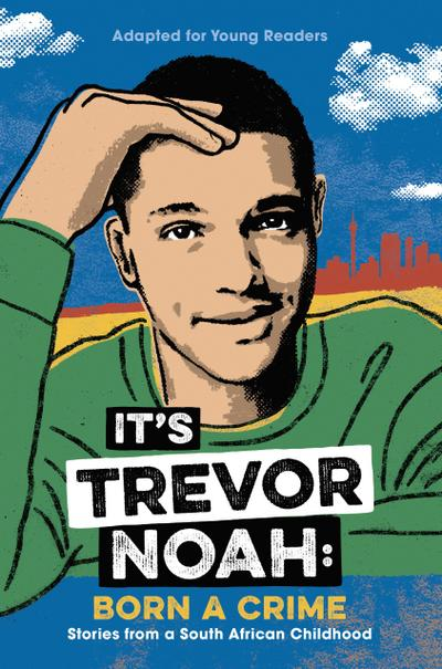 It's Trevor Noah: Born a Crime