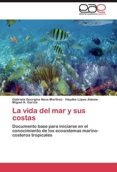 La vida del mar y sus costas