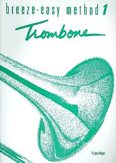 Breeze-Easy Method for Trombone or Baritone, Book I