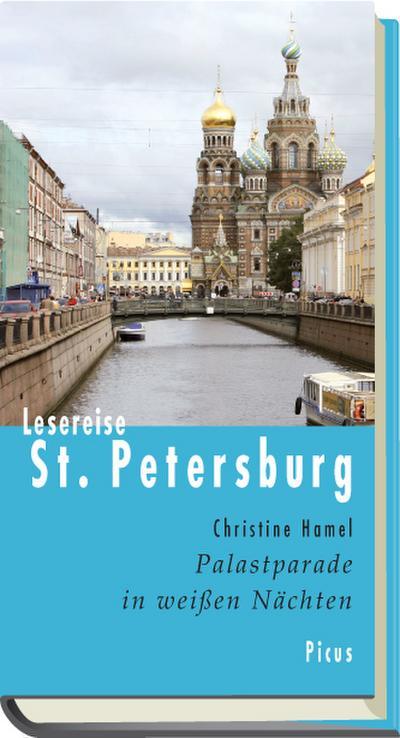 Lesereise St. Petersburg; Palastparade in weißen Nächten   ; Picus Lesereisen ; Deutsch