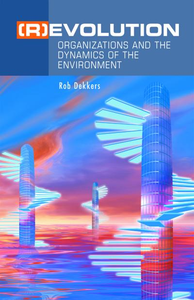 (r)Evolution: Organizations and the Dynamics of the Environment