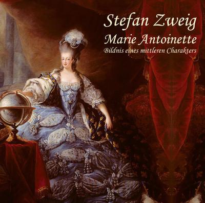 Marie Antoinette: Bildnis eines mittleren Charkaters - Hierax Medien - CD-ROM, Deutsch, Stefan Zweig, Bildnis eines mittleren Charkaters, Bildnis eines mittleren Charkaters