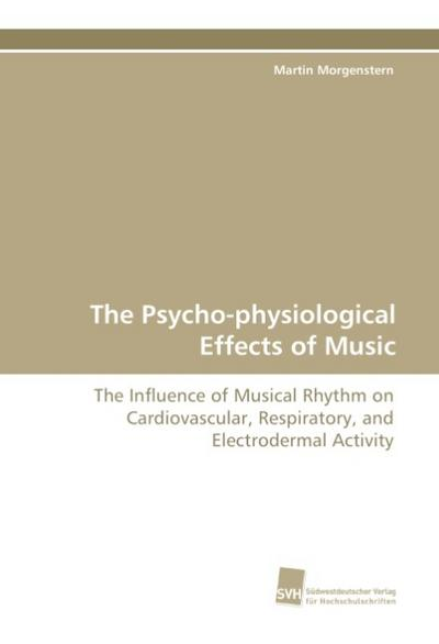 The Psycho-physiological Effects of Music