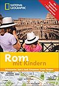 NATIONAL GEOGRAPHIC Familien-Reiseführer Rom  ...