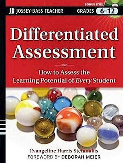 Differentiated Assessment: How to Assess the Learning Potential of Every Student Grades 6-12 [With DVD ROM]