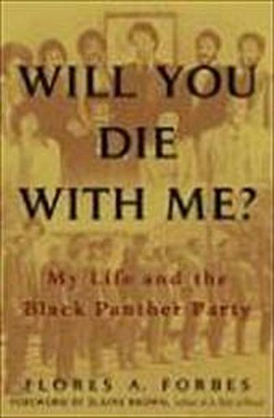 Will You Die with Me?: My Life and the Black Panther Party