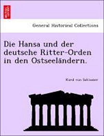 Die Hansa und der deutsche Ritter-Orden in den Ostseela¨ndern.
