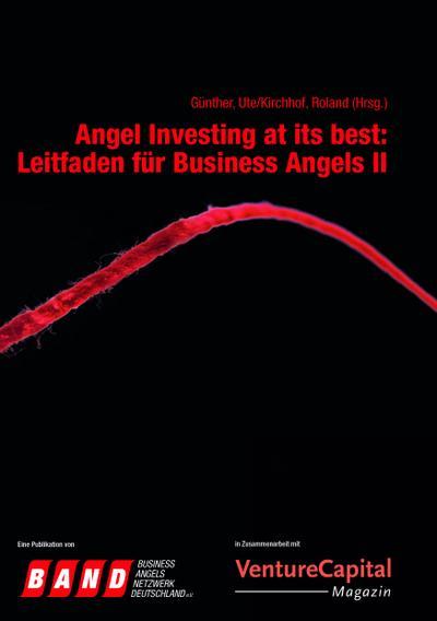 Angel Investing at its best: Leitfaden für Business Angels II
