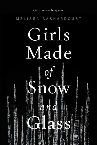 Girls Made of Snow and Glass - Macmillan USA - Taschenbuch, Englisch, Melissa Bashardoust, ,