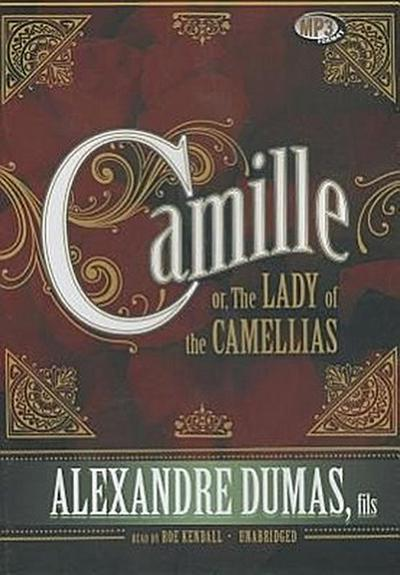 Camille: Or, the Lady of the Camellias