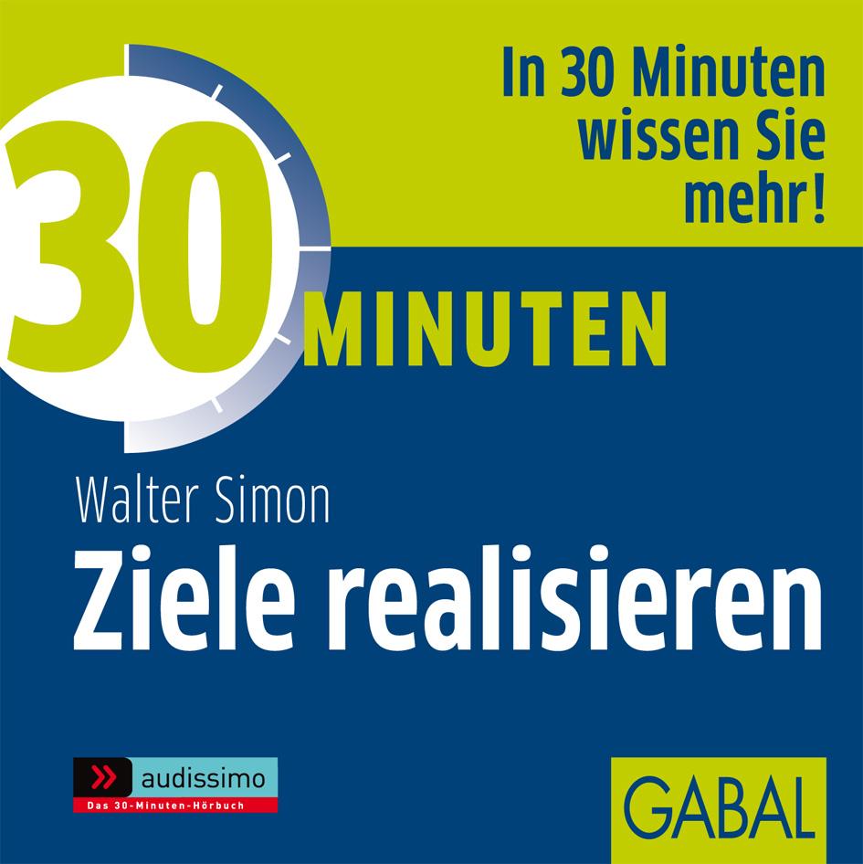 Walter Simon 30 Minuten für das Realisieren Ihrer Ziele