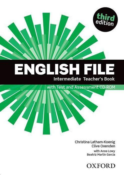 English File: Intermediate. Teacher's Book with Test and Assessment CD-ROM