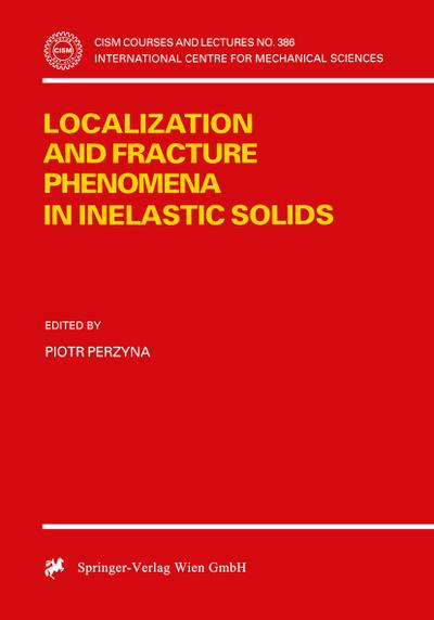 Localization and Fracture Phenomena in Inelastic Solids
