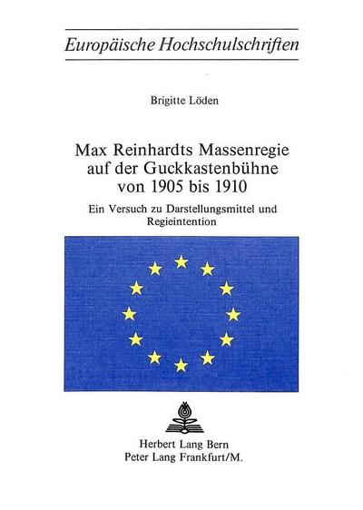 Max Reinhardts Massenregie auf der Guckkastenbühne von 1905 bis 1910