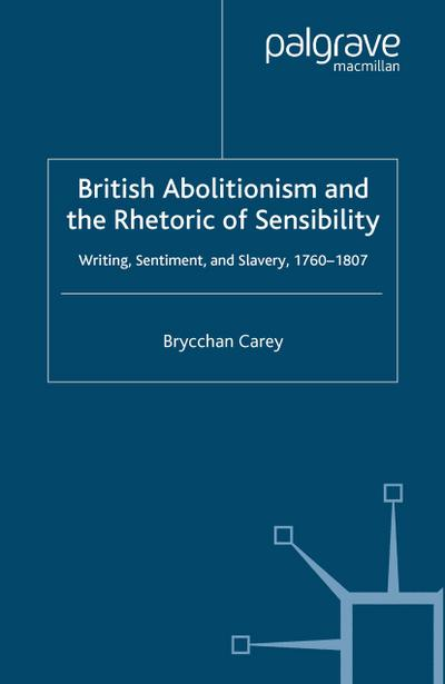 British Abolitionism and the Rhetoric of Sensibility