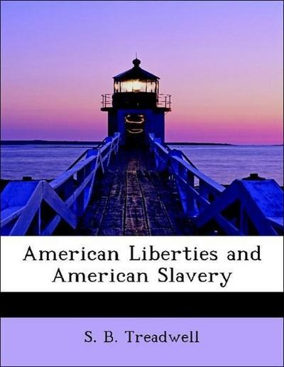American Liberties and American Slavery