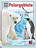 Was ist was, Band 036: Polargebiete; WAS IST  ...