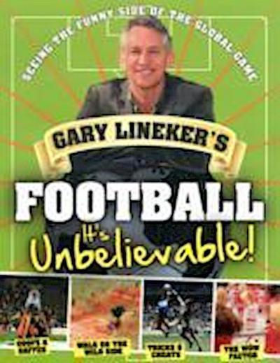 Gary Lineker's - Football: it's Unbelievable!