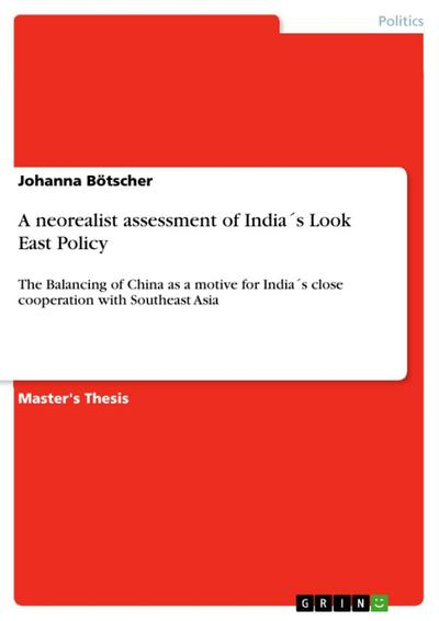 A neorealist assessment of India´s Look East Policy